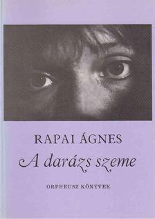 Rapai Ágnes - A darázs szeme [antikvár]