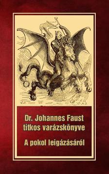 Dr. Johannes Faust - Dr. Johannes Faust titkos varázskönyve - A pokol leigázásáról