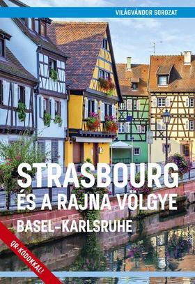 Juszt Róbert - Strasbourg és a Rajna völgye - Basel-Karlsruhe