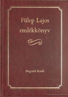 Fülep Lajos - Fülep Lajos emlékkönyv [antikvár]