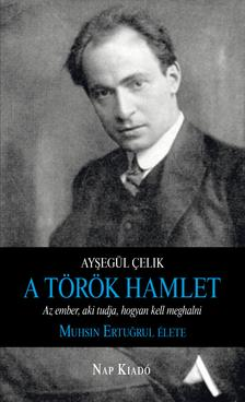 Ayºegül Çelik - A török Hamlet