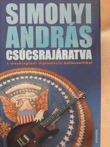 Simonyi András - Csúcsrajáratva [antikvár]