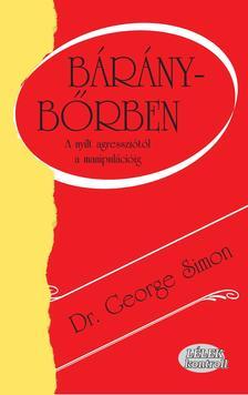 Dr George Simon - Báránybőrben - A nyílt agressziótól a manipulációig