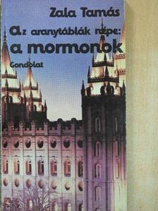 Zala Tamás - Az aranytáblák népe: a mormonok [antikvár]
