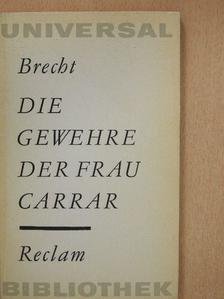 Bertolt Brecht - Die Gewehre der frau Carrar [antikvár]