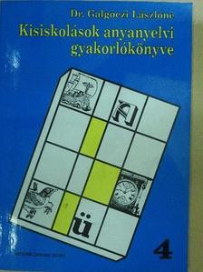 Dr. Galgóczi Lászlóné - Kisiskolások anyanyelvi gyakorlókönyve 4. [antikvár]