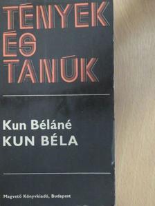 Kun Béláné - Kun Béla [antikvár]
