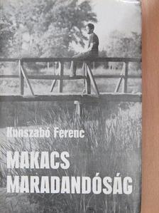 Kunszabó Ferenc - Makacs maradandóság [antikvár]