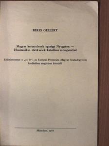 Békés Gellért - Magyar keresztények egysége Nyugaton - Ökumenikus törekvések katolikus szempontból [antikvár]