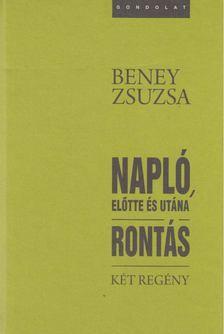 Beney Zsuzsa - Napló, előtte és utána / Rontás [antikvár]
