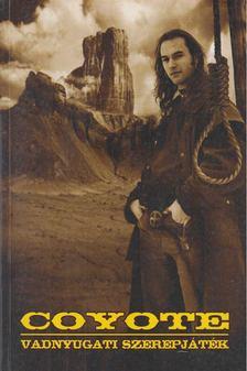 Király Tibor - Coyote [antikvár]