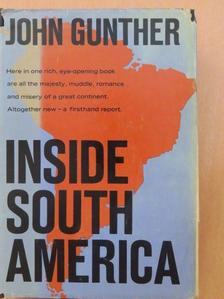 John Gunther - Inside South America [antikvár]