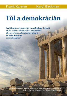 Frank Karsten és Karel Beckman - Túl a demokrácián
