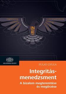 Pulay Gyula - Integritásmenedzsment A bizalom megteremtése és megőrzése
