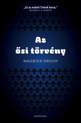 Maurice Druon - Az ősi törvény