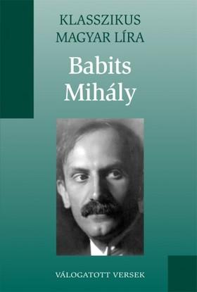 Babits Mihály - Babits Mihály versei [eKönyv: epub, mobi]