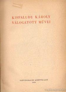 KISFALUDY KÁROLY - Kisfaludy Károly válogatott művei [antikvár]