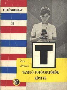 Kun Miklós - Tanuló fotoamatőrök könyve [antikvár]