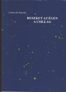 Lehoczki Károly - Reszket az égen a csillag [antikvár]