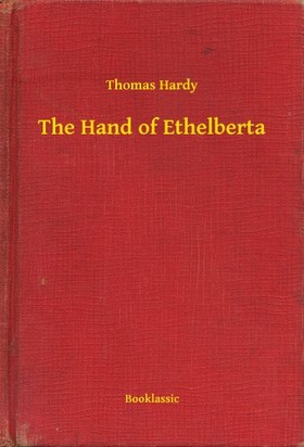 Thomas Hardy - The Hand of Ethelberta [eKönyv: epub, mobi]