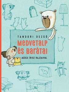 TANDORI DEZSŐ - Medvetalp és barátai