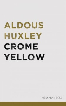 Aldous Huxley - Crome Yellow [eKönyv: epub, mobi]