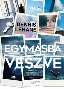 Dennis Lehane - Egymásba veszve