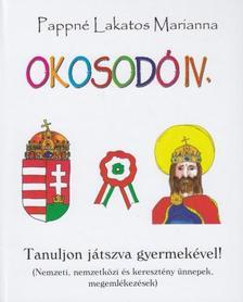 PAPPNÉ LAKATOS MARIANNA - Okosodó IV.