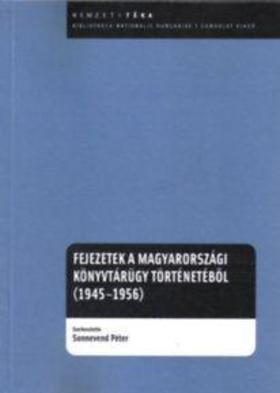 Fejezetek a magyarországi könyvtárügy történetéből (1945-1956)