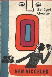 Szilágyi György - Nem viccelek [antikvár]