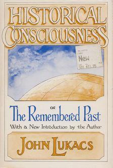 John Lukacs - Historical Consciousness [antikvár]