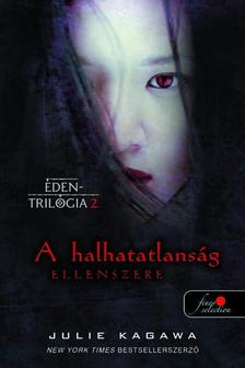 Julie Kagawa - A halhatatlanság ellenszere (Éden trilógia 2.)