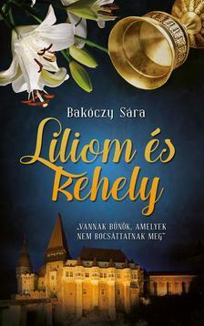 Bakóczy Sára - Liliom és kehely