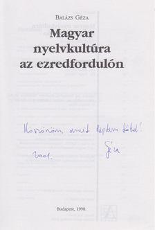 Balázs Géza - Magyar nyelvkultúra az ezredfordulón (dedikált) [antikvár]