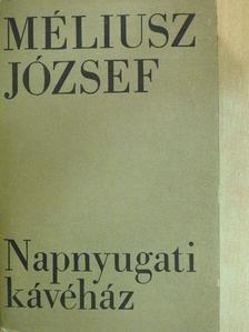 Méliusz József - Napnyugati kávéház [antikvár]
