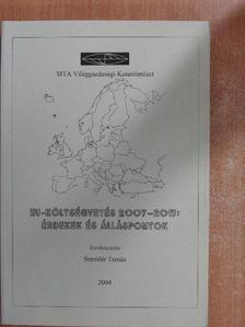 Artner Annamária - EU-költségvetés 2007-2013: Érdekek és álláspontok [antikvár]