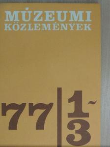 B. Villányi Éva - Múzeumi Közlemények 1977/1-3. [antikvár]