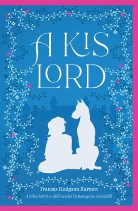 Frances Hodgson Burnett - A kis lord [eKönyv: epub, mobi]
