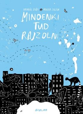 Barabás Zsófi - Moizer Zsuzsa - MINDENKI TUD RAJZOLNI (ÓVODÁS FOGLALKOZTATÓ)