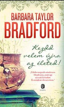 Barbara Taylor BRADFORD - Kezdd velem újra az életed!