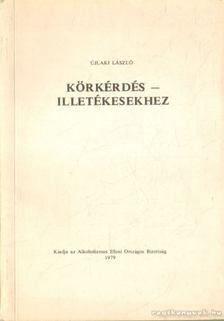 Újlaki László - Körkérdés - illetékesekhez [antikvár]