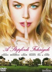 Frank Oz - A STEPFORDI FELESÉGEK DVD KIDMAN,BRODERICK,MIDLER,WALKEN,HILL,CLOSE