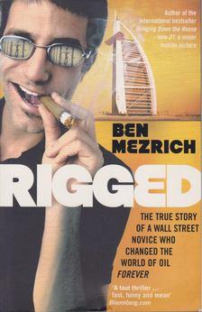 Ben Mezrich - Rigged [antikvár]