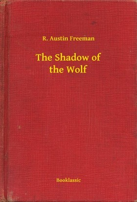 FREEMAN, R. AUSTIN - The Shadow of the Wolf [eKönyv: epub, mobi]