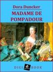 Duncker, Dora - Madame de Pompadour [eKönyv: epub, mobi]