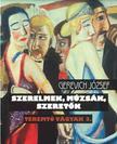 Gerevich József - SZERELMEK, MÚZSÁK, SZERETŐK - TEREMTŐ VÁGYAK 3.
