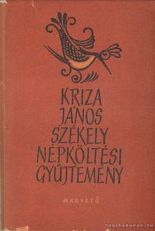 KRIZA JÁNOS - Székely népköltési gyűjtemény I-II. kötet [antikvár]