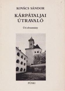 Kovács Sándor - Kárpátaljai útravaló [antikvár]