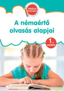 Szalay Könyvkiadó - A némaértő olvasás alapjai - Iskolai gyakorló