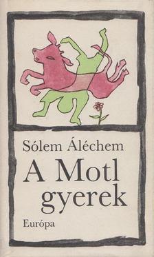 SÓLEM ALÉCHEM - A Motl gyerek [antikvár]